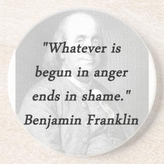 Begun In Anger - Benjamin Franklin Coaster
