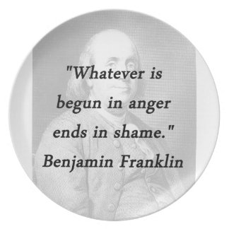Begun In Anger - Benjamin Franklin Plate