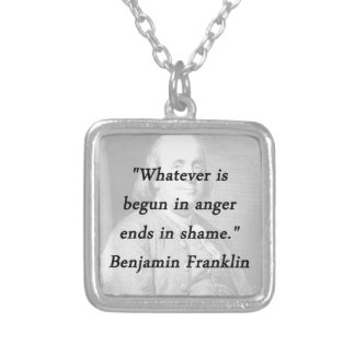 Begun In Anger - Benjamin Franklin Silver Plated Necklace