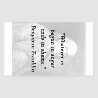 Begun In Anger - Benjamin Franklin Sticker