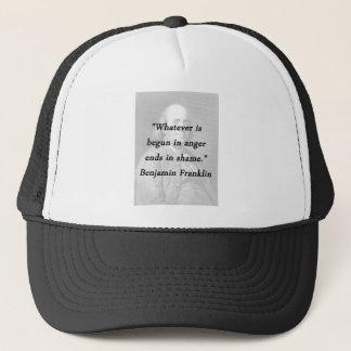 Begun In Anger - Benjamin Franklin Trucker Hat