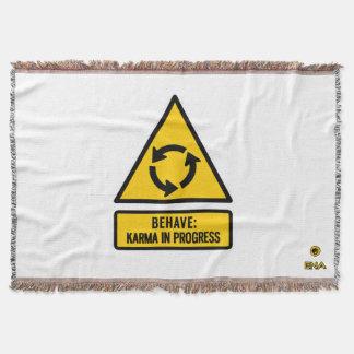 Behave: Karma in progress Throw Blanket