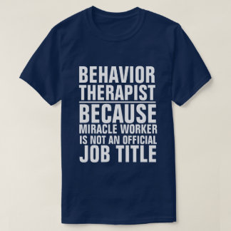 Behavior Therapist Job Title Shirt