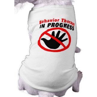 Behavior Therapy in Progress t-shirt for dogs