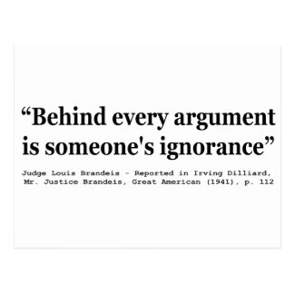 Behind Every Argument is Someone's Ignorance Postcard