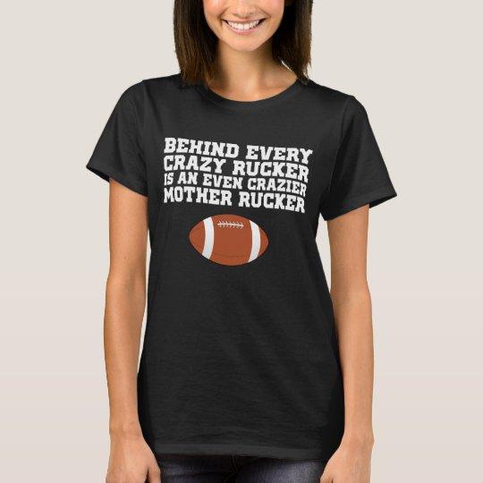 Behind Every Crazy Rucker Crazier Mother Rucker T-Shirt