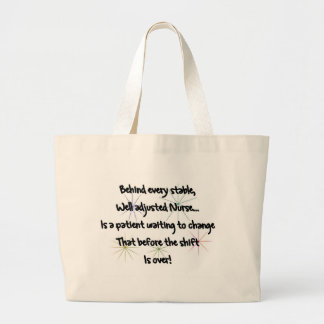Behind every stable WELL ADJUSTED NURSE Patient to Large Tote Bag