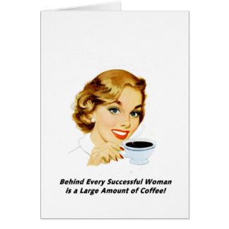 Behind Every Successful Woman Card