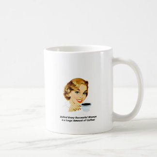 Behind Every Successful Woman Coffee Mug