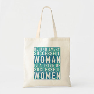 Behind Every Successful Woman is a Tribe of Women Tote Bag