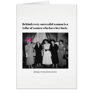 Behind every successful woman is... card