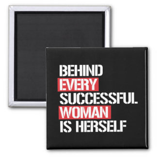 Behind Every Successful Woman is Herself --  white Magnet