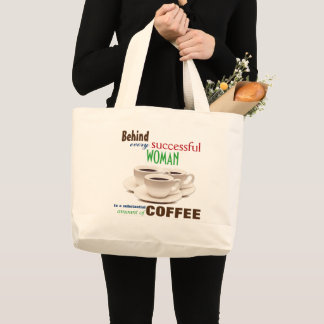 Behind Every Successful Woman Large Tote Bag