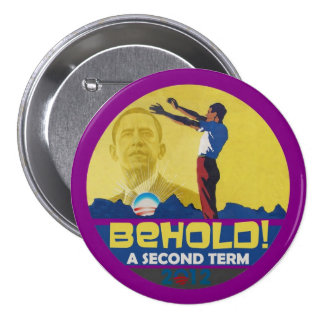 Behold A Second Term Obama 2012 3 Inch Round Button
