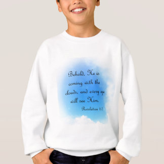 Behold He is Coming Sweatshirt