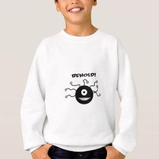 Behold Sweatshirt