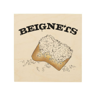 Beignets New Orleans Pastry Food Kitchen Louisiana Wood Print