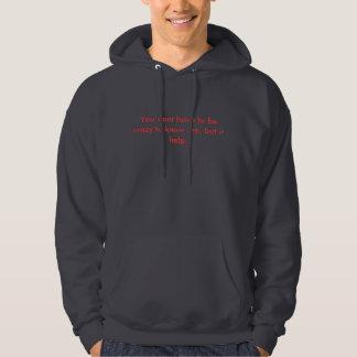 Bein crazy help hoodie