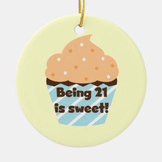 Being 21 is Sweet Birthday T-shirts and Gifts Ceramic Ornament