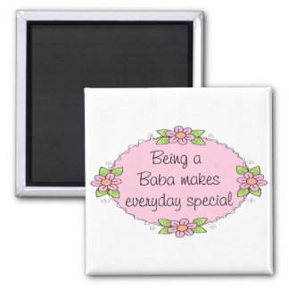 Being a Baba makes everyday Speciall Square Magnet