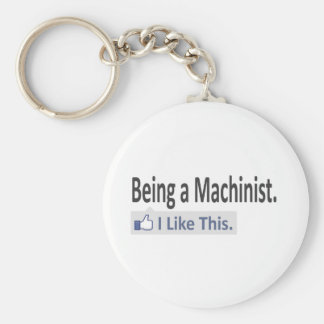 Being a Machinist ... I Like This Basic Round Button Keychain