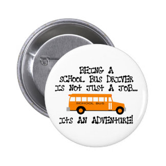 Being A School Bus Driver ... Is An Adventure 2 Inch Round Button