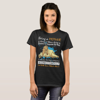 Being Afghan Hound Mother Doesnt Mean Being Relate T-Shirt