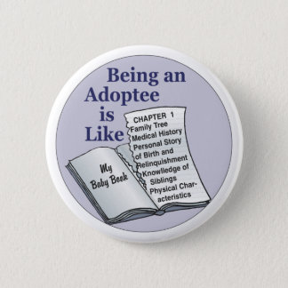 Being an Adoptee is Like 2 Inch Round Button