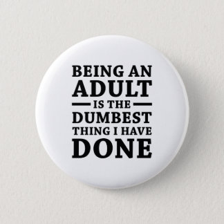 Being An Adult 2 Inch Round Button
