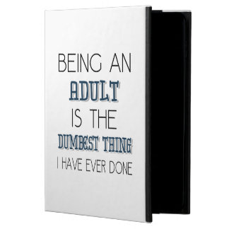 Being An Adult Is The Dumbest Thing - Quote