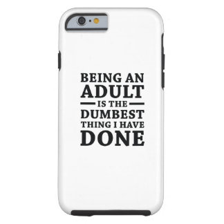 Being An Adult Tough iPhone 6 Case