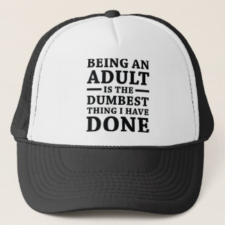 Being An Adult Trucker Hat