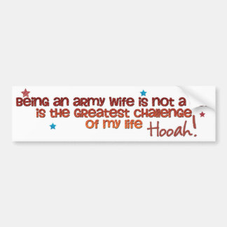 Being an Army Wife Bumper Sticker