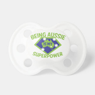 Being Aussie is my superpower Pacifier