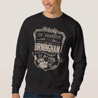 Being BIRMINGHAM Is Pretty. Gift Birthday Sweatshirt