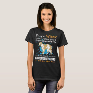 Being Borzoi Mother Doesnt Mean Being Related T-Shirt
