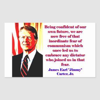 Being Confident Of Our Own Future - Jimmy Carter.j