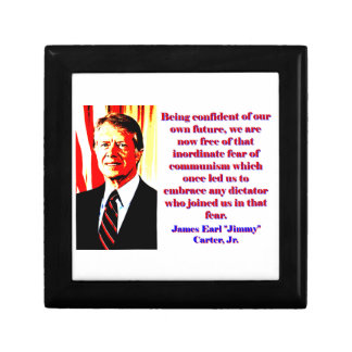 Being Confident Of Our Own Future - Jimmy Carter.j Jewelry Boxes