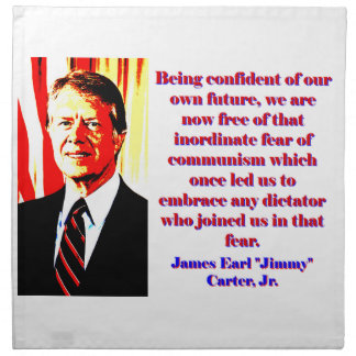 Being Confident Of Our Own Future - Jimmy Carter.j Napkin