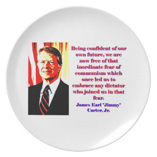 Being Confident Of Our Own Future - Jimmy Carter.j Plate