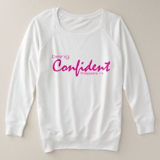 Being Confident Plus Size Sweatshirt