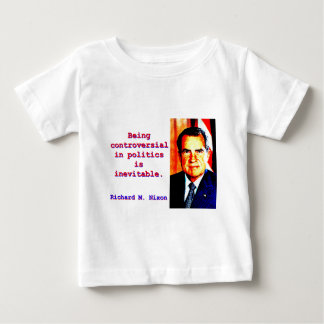 Being Controversial In Politics - Richard Nixon.jp Baby T-Shirt