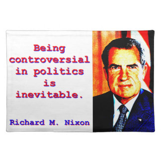 Being Controversial In Politics - Richard Nixon.jp Placemat