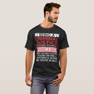 Being Criminal Justice Easy Riding Bike Fire T-Shirt