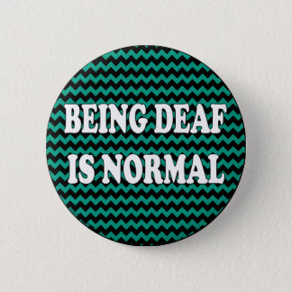 Being Deaf is Normal 2 Inch Round Button