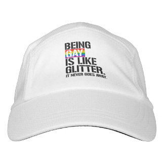 Being Gay is like glitter - it never goes away - - Hat