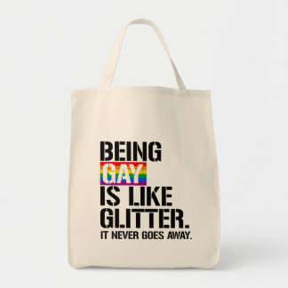 Being Gay is like glitter - it never goes away - - Tote Bag