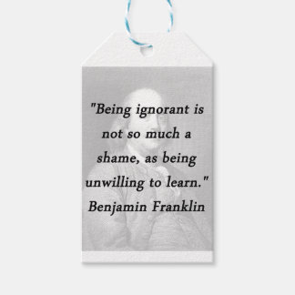 Being Ignorant - Benjamin Franklin Gift Tags
