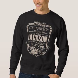 Being JACKSON Is Pretty. Gift Birthday Sweatshirt