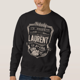 Being LAURENT Is Pretty. Gift Birthday Sweatshirt